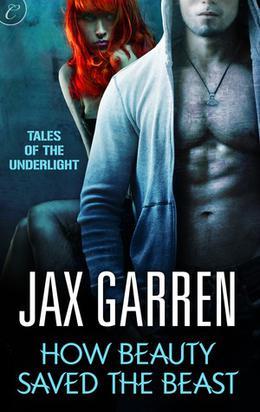How Beauty Saved the Beast by Jax Garren