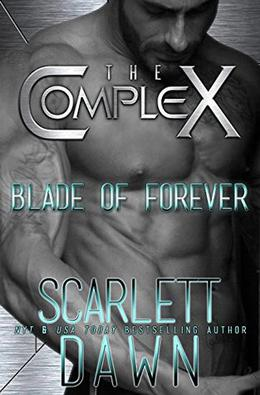 Blade of Forever (The Complex) by Scarlett Dawn