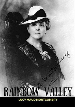 Rainbow Valley - Anne Shirley Series #7 by Lucy Maud Montgomery