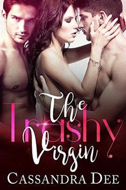 The Trashy Virgin: A Menage Romance by Cassandra Dee, Lunatic Design