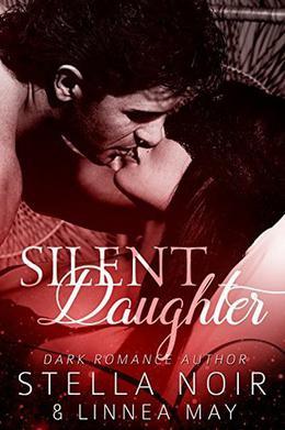 Silent Daughter: A Dark Billionaire Romance by Stella Noir, Linnea May