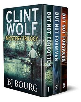 Clint Wolf Mystery Trilogy: Boxed Set by BJ Bourg