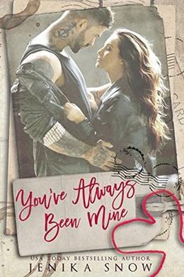 You've Always Been Mine by Jenika Snow