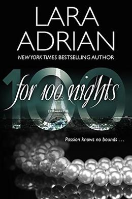 For 100 Nights: A 100 Series Novel by Lara Adrian