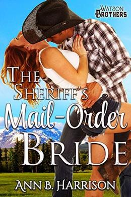 The Sheriff's Mail-Order Bride by Ann B. Harrison