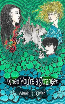 When You're a Stranger by Akash Justin Ovian