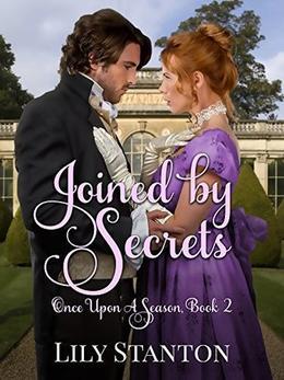 Regency Romance: Joined By Secrets: by Lily Stanton