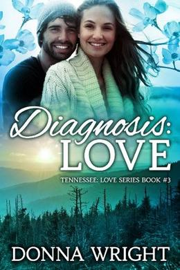 Diagnosis: Love by Donna Wright