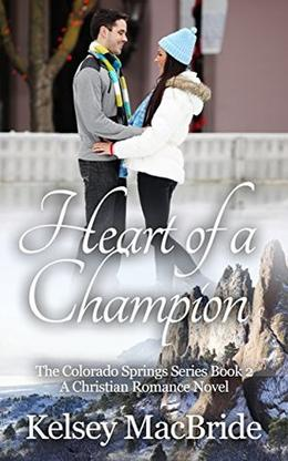 Heart of a Champion by Kelsey MacBride