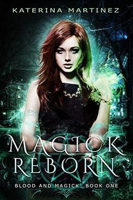 Magick Reborn by Katerina Martinez