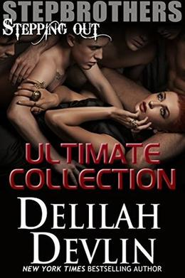 Stepbrothers Stepping Out: Ultimate Collection by Delilah Devlin