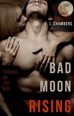 Bad Moon Rising by V.J. Chambers