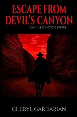 Escape From Devil's Canyon by Cheryl Gardarian