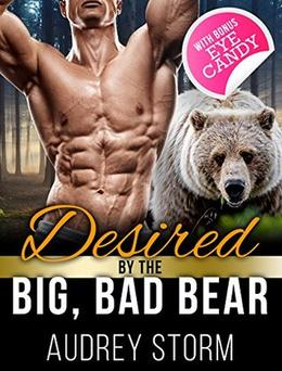 Desired by the Big, Bad Bear: A Paranormal Fantasy Bear Shifter Romance by Audrey Storm