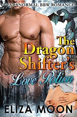 ROMANCE: PARANORMAL ROMANCE: The Dragon Shifter's Love Potion  (BBW Pregnancy Alpha Witch Bad Boy Romance) by Eliza Moon