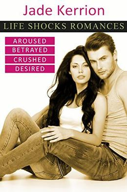 Life Shocks Romances Collection 1 by Jade Kerrion