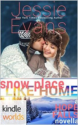 Snow Place Like Home (Hope Falls Universe) by Jessie Evans