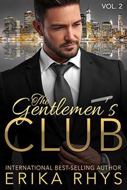 The Gentlemen's Club  (Volume Two in the Gentlemen's Club Series) by Erika Rhys