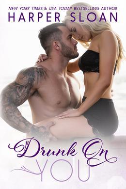 Drunk On You by Harper Sloan