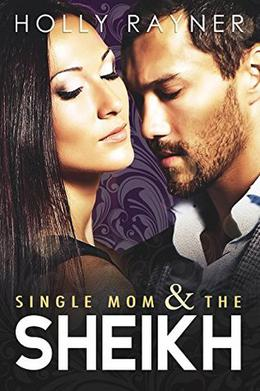 Single Mom and the Sheikh by Holly Rayner