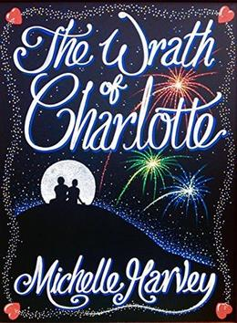The Wrath of Charlotte by Michelle Harvey