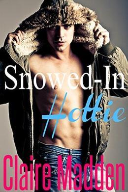 Snowed-In Hottie by Claire Madden