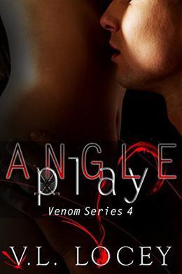 Angle Play: The Venom Series Book 4 by V. L. Locey