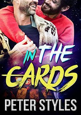 In The Cards: M/M Gay Romance by Peter Styles