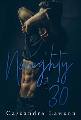 Naughty at 30 by Cassandra Lawson