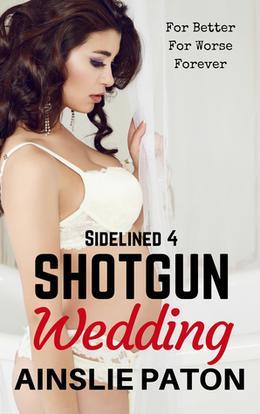 Shotgun Wedding by Ainslie Paton