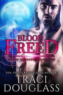 Blood Freed by Traci Douglass