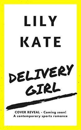 Delivery Girl: A contemporary sports romantic comedy by Lily Kate