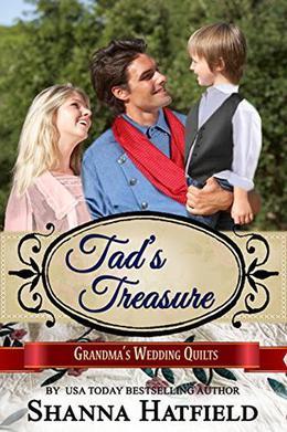 Tad's Treasure by Shanna Hatfield, Grandma's Wedding Quilts