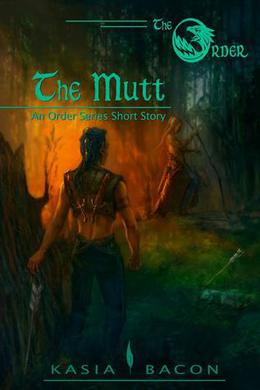 The Mutt: An Order Short Story by Kasia Bacon