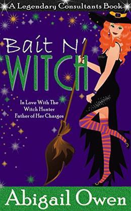Bait N' Witch (Legendary Consultants) by Abigail Owen