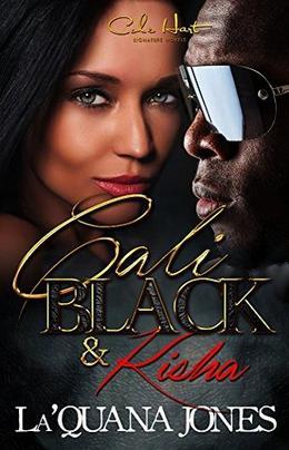Cali Black & Kisha: An Urban Romance by La'Quana Jones