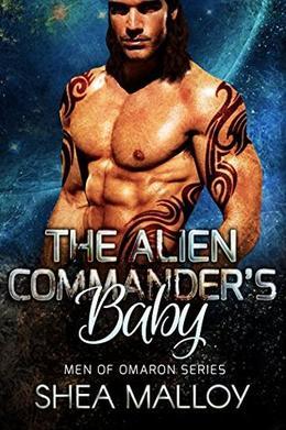 The Alien Commander's Baby: Sci-fi Alien Romance by Shea Malloy