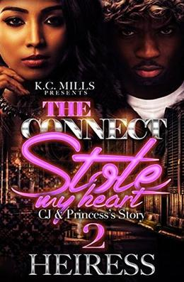 The Connect Stole My Heart 2: CJ & Princess's Story by Heiress