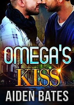 Omega's Kiss: M/M Mpreg Alpha Male Romance by Aiden Bates