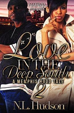 Love in the Deep South 2: A Memphis Hood Tale by N.L. Hudson