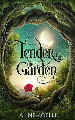 Tender of the Garden by Anne Zoelle