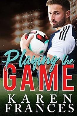 Playing the Game by Karen Frances
