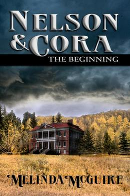 Nelson and Cora - The Beginning by Melinda McGuire