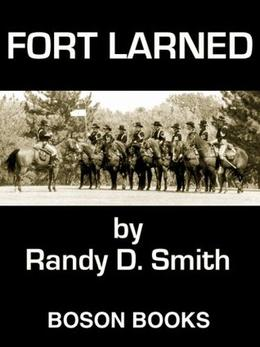Fort Larned by Randy D. Smith