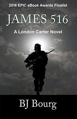 James 516: A London Carter Novel by B.J. Bourg