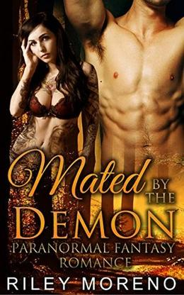 MATED BY THE DEMON: Paranormal Fantasy Romance by Riley Moreno