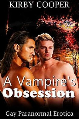 A Vampire's Obsession, Part 1 by Kirby Cooper