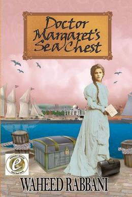 Doctor Margaret's Sea Chest by Waheed Rabbani