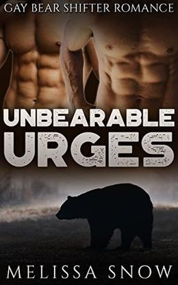 GAY ROMANCE: Unbearable Urges by Melissa Snow