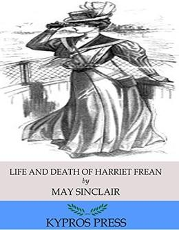 Life and Death of Harriett Frean by May Sinclair